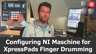 How To Configure NI Maschine for Finger Drumming