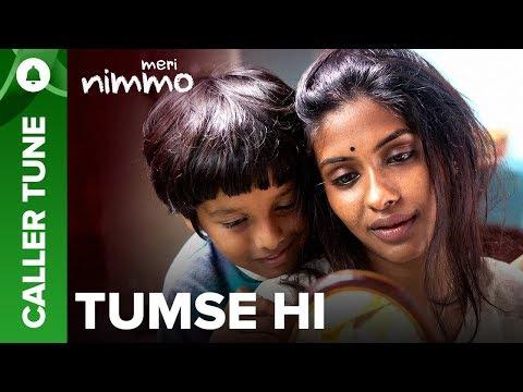 "Set ""Tumse Hi"" song as your caller tune   Meri Nimmo 2018"