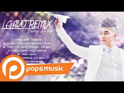 Album | Lâm Vũ Remix - Đường Lên Trời - Thời lượng: 36 phút.