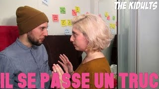 Video IL SE PASSE UN TRUC | the kidults MP3, 3GP, MP4, WEBM, AVI, FLV November 2017