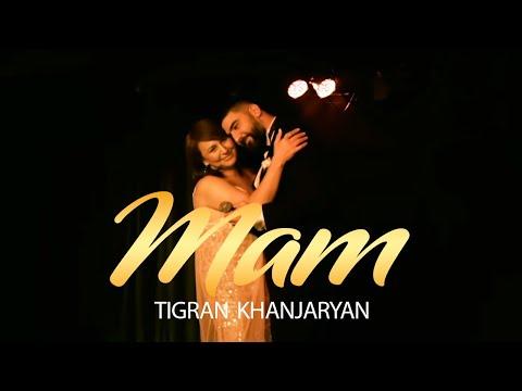 Tigran Khanjaryan - MAM / NEW 2020 (Official Clip) 4K