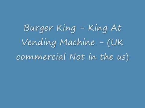 Burger King - King At Vending Machine - UK commercial Not in US