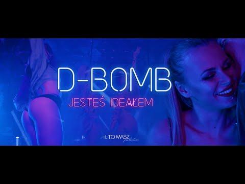 D-Bomb - Jesteś ideałem