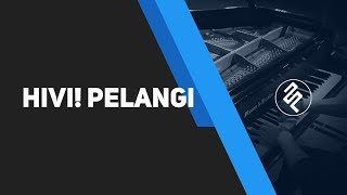 HIVI! - Pelangi Piano Cover by fxpiano / Chord / Tutorial / Lirik
