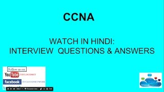 Watch in Hindi: CCNA Interview Questions and Answers for Both Fresher & Experience