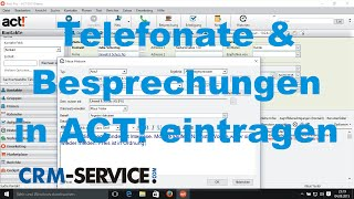 Telefonate und Besprechungen in die CRM-Software ACT! eintragen - ACT! Tutorial deutsch