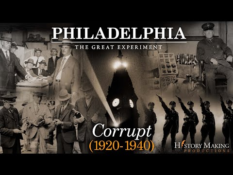 Corrupt (1920-1940) - Philadelphia: The Great Experiment
