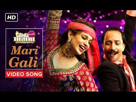 Mari Gali | Video Song | Tanu Weds Manu Returns