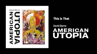 David Byrne - This Is That (Official Audio)