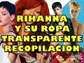"RIHANNA transparent dress ""is seen everything"" ""amazing"
