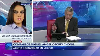 Comparece Miguel Ángel Osorio Chong