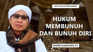 Video Hukum Membunuh dan Bunuh Diri | Buya Yahya Menjawab MP3, 3GP, MP4, WEBM, AVI, FLV Juli 2018
