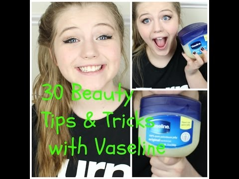 30 Beauty Tips & Tricks w/Vaseline