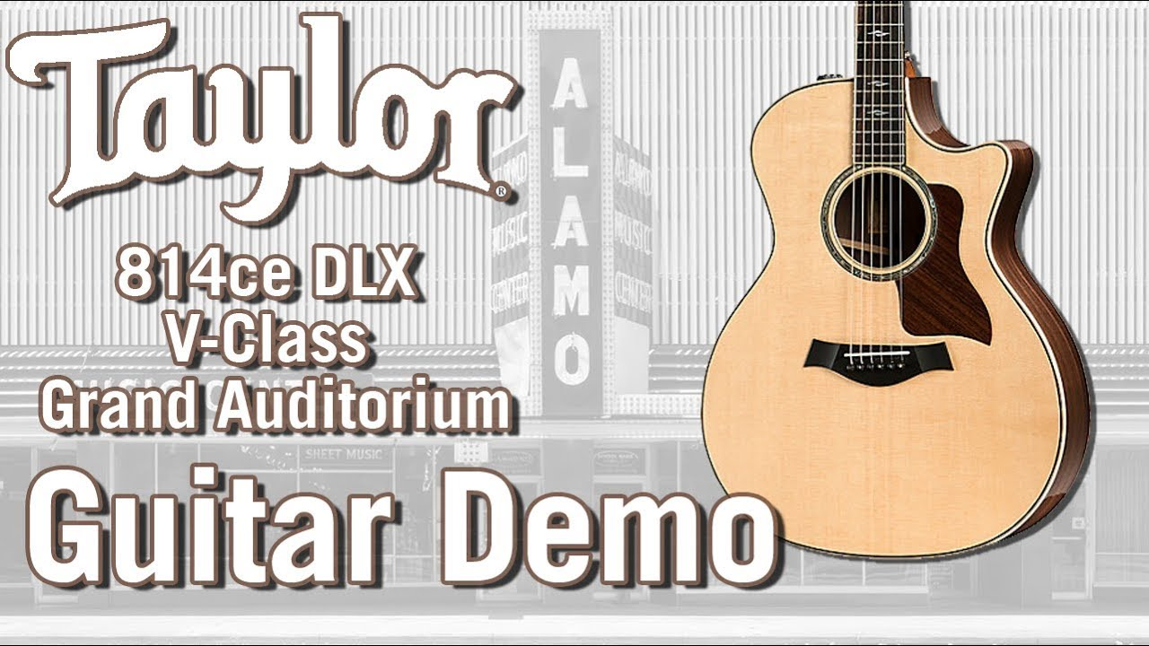 New For 2018 – Taylor 814ce DLX V Class Bracing Acoustic Guitar Demo