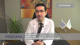 Alzheimer. Dr. Adem Akkurt Samsun Medicana