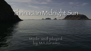 THRINACIAN MIDNIGHT SUN Music Video by MAJoramo