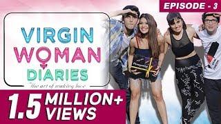 Video Virgin Woman Diaries - Virginity Goes Blue | Ep 03 | Web Series | Kabir Sadanand | FrogsLehren | HD MP3, 3GP, MP4, WEBM, AVI, FLV November 2017