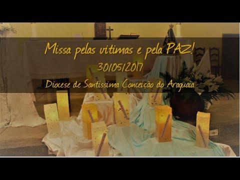 Missa pelas vítimas e pela PAZ, Pau D´Arco - Pa, 30/05/2017