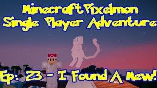 Pixelmon! Minecraft Pokemon Adventure: Episode 23, Mew! I Found A Mew!!!