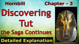 Discovering Tut : the Saga Continues | Class 11 | Hornbill | Detailed Explanation