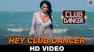 Hey Club Dancer Video Song HD Club Dancer Nisha Mavani & Judi Shekoni