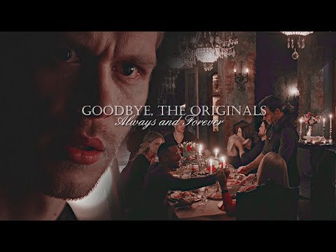 Goodbye, The Originals | Always and Forever [+5x13]