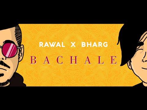 RAWAL x BHARG - BACHALE