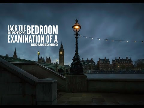 Jack The Ripper's Bedroom | Who Was Jack the Ripper?