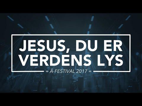 Hør Jesus, du er verdens lys // Å-festival 2017 på youtube