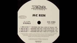 MC Ren - Who In The Fuck (feat. 8Ball & MJG) [Acapella]