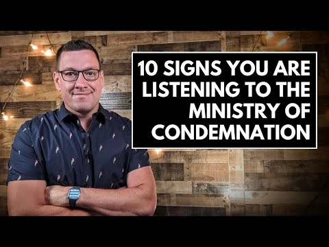 10 Signs You Are Listening to the Ministry of Condemnation
