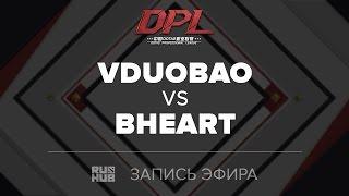 VDUOBAO vs BHEART, DPL.T, game 1, part 2 [Jam]