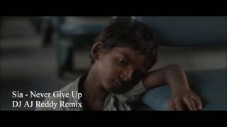 Video Sia - Never Give Up AJ Reddy Remix MP3, 3GP, MP4, WEBM, AVI, FLV Agustus 2018