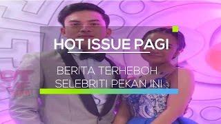 Video Berita Selebriti Terheboh Pekan Ini - Hot Issue Pagi MP3, 3GP, MP4, WEBM, AVI, FLV April 2019