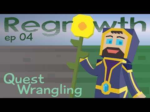 Quest Wrangling - Ep. 04 - Minecraft FTB Regrowth Modpack [1.7.10]