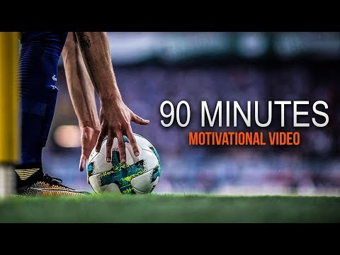 """90 Minutes - This Is Football"" - Motivational Video 2018 
