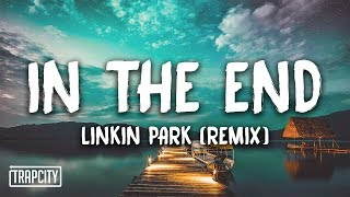Linkin Park - In The End (Mellen Gi & Tommee Profitt Remix) [Lyrics]