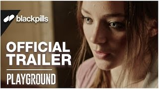 Nonton Playground   Official Trailer  Hd    Blackpills Film Subtitle Indonesia Streaming Movie Download