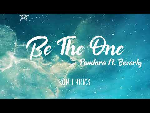 Be The One - Pandora feat. Beverly | ROM Lyrics