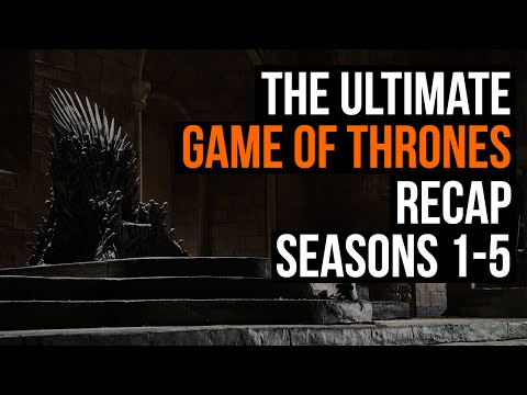 The Ultimate Game of Thrones Recap Seasons 15