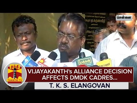 Vijayakanths-Alliance-Decision-affects-DMDK-Cadres--T-K-S-Elangovan--Thanthi-TV