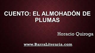 Cuento: El almohadón de plumas - Horacio Quiroga