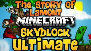 """""""THE STORY OF LAMONT"""" Minecraft Skyblock ULTIMATE Ep. 10 w/ Luclin&Wolv21 (HD)"""