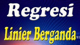Regresi Linier Berganda (oleh Widarto Rachbini)