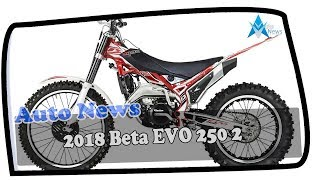 2. NEWS UPDATE !!!2018 Beta EVO 250 2 Stroke Sport Price & Spec