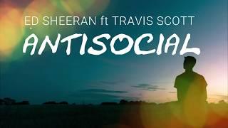 Ed Sheeran ft Travis Scott - Antisocial (Traduzione in ITALIANO)