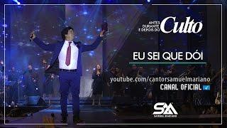 Video Eu Sei Que Dói - Samuel Mariano - DVD Antes, Durante e Depois do Culto - Ao Vivo MP3, 3GP, MP4, WEBM, AVI, FLV Juli 2018