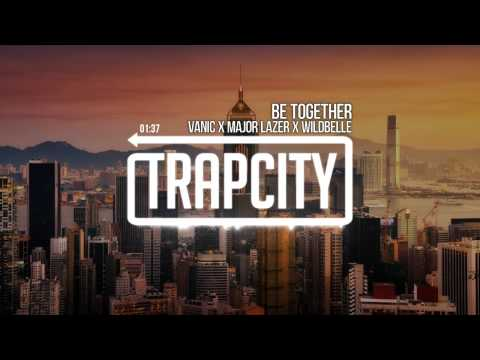 Video Major Lazer - Be Together (feat. Wild Belle) (Vanic Remix) download in MP3, 3GP, MP4, WEBM, AVI, FLV January 2017