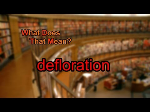 What does defloration mean?