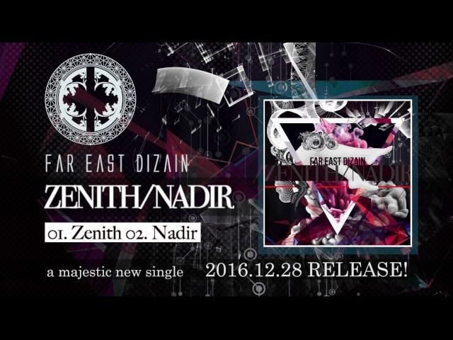 Far East Dizain / ZENITH/NADIR (preview)